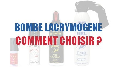 Comment choisir sa bombe lacrymogène ?